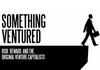 """Історії засновників (д/ф """"Something Ventured"""")"""