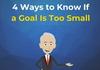 4 способи дізнатися, що ваші цілі занадто малі