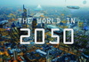 "Яким буде світ у 2050-му році (д/ф ""The World In 2050"")"